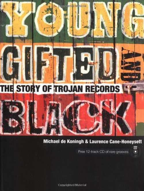 Young, Gifted And Black - The Story Of Trojan Records