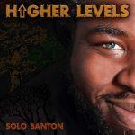 Solo Banton – Higher Levels