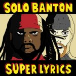 Solo Banton – Super Lyrics