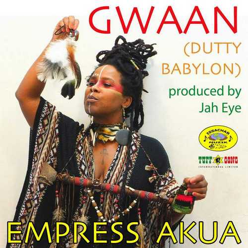 Empress Akua - Gwaan (Dutty Babylon)