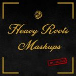 Heavy Roots Mashups