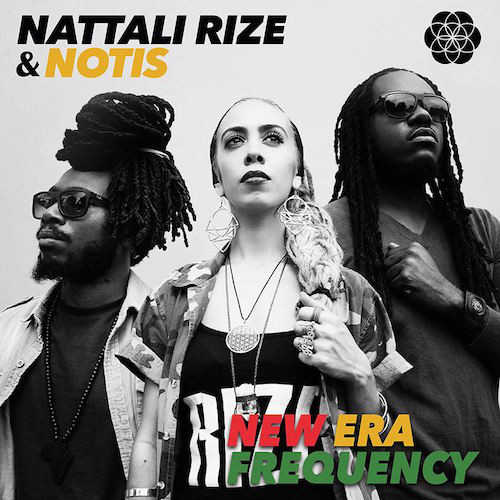 Nattali Rize & Notis - New Era Frequency