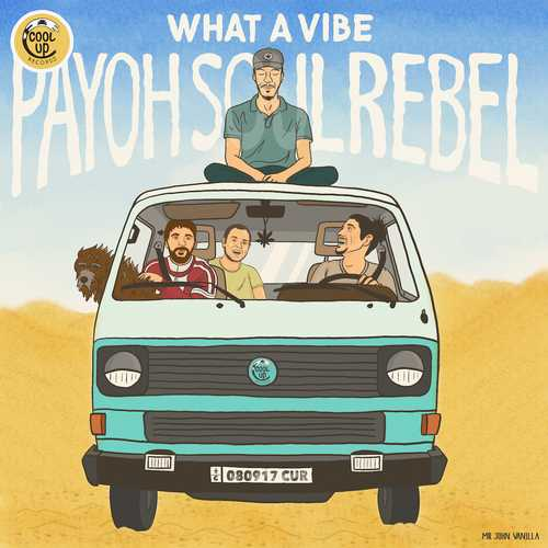 Payoh SoulRebel -What A Vibe