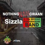 Sizzla & The Reggae Power House Band – Nothing Nah Gwaan