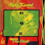 Hot new tune from Vybz Kartel: Real Bad Gal