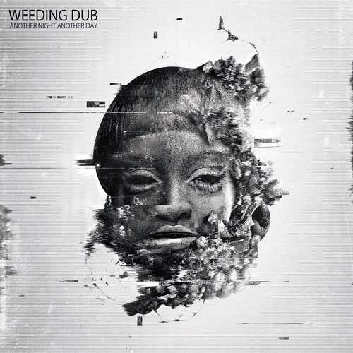 Weeding Dub - Another Day Another Night