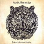 Brother Culture & Paul Fox – Heartical Connection