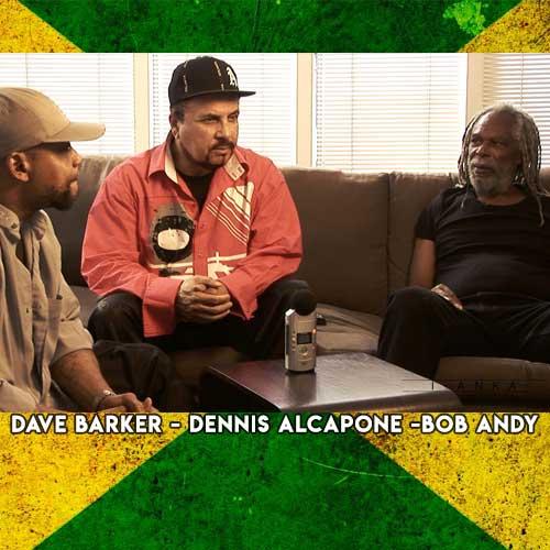 Dave Barker, Dennis Alcapone, Bob Andy