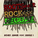 Henry Junior Feat. Kiddus I – Roots Rock Reggae