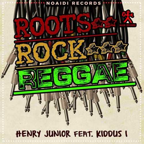 Henry Junior feat. Kiddus I - Roots Rock Reggae