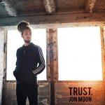 Jon Moon – Trust
