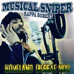 "Rootstime Production presents Musical Sniper aka Rappa Robert – ""Homeland"""