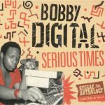 Reggae Anthology Bobby Digital Vol.2 - Serious Times
