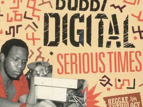 Various – Reggae Anthology Bobby Digital Vol.2 – Serious Times