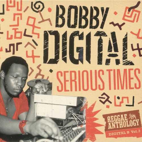 Reggae Anthology Bobby Digital Vol.2 - Serious Times