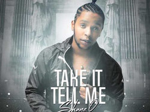 "Shane O's back with ""Take It Tell Me"""