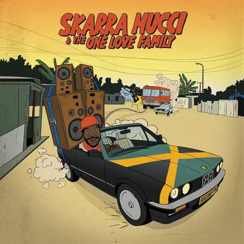 Skarra Mucci & The One Love Family