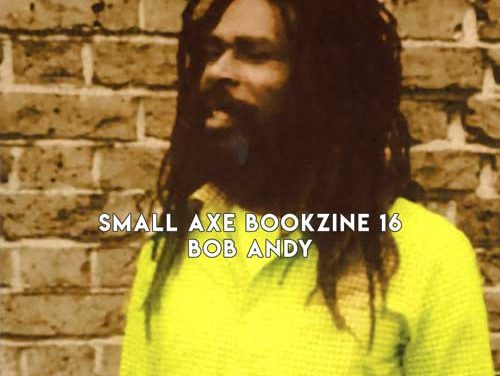 Small Axe Bookzine 16 – Bob Andy