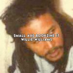Small Axe Bookzine 17 Willie Williams
