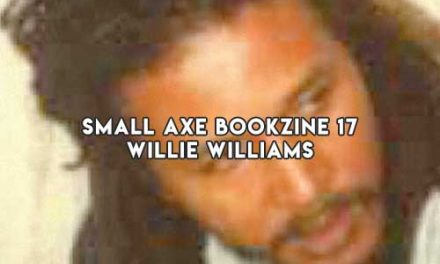 Small Axe Bookzine 17 – Willi Williams