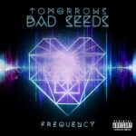 Tomorrows Bad Seeds release two new music videos