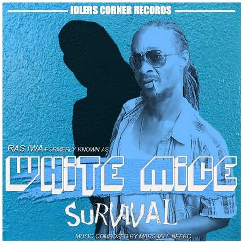White Mice (Ras Iwa) – Survival
