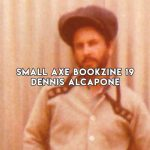 Small Axe Bookzine 19 – Dennis Alcapone