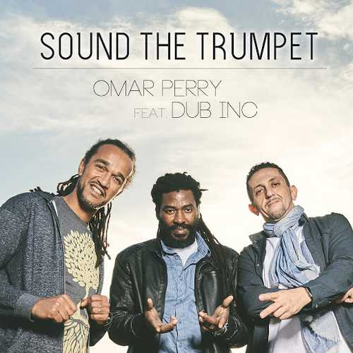 Omar Perry feat. Dub Inc - Sound The Trumpet