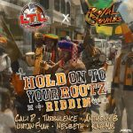 New: 'Hold On To Your Rootz Riddim'