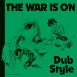 Phill Pratt & Friends – The War Is On: Dub Style