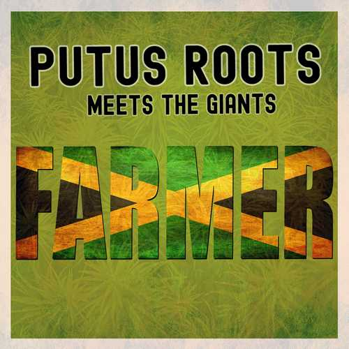 Putus Roots meets The Giants – Farmer