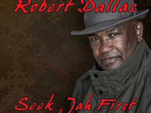 Robert Dallas – Seek Jah First