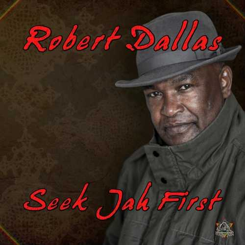Robert Dallas - Seek Jah First