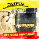 Sentinel Sound presents Dancehall Foundation Vol 4
