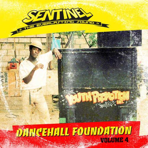 Sentinel Sound presents Dancehall Foundation Vol 4