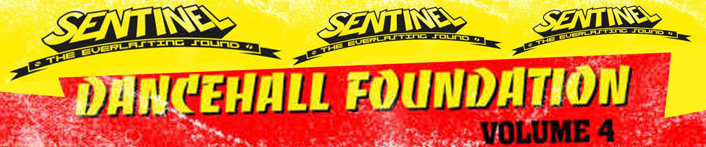Sentinel Presents Foundation Dancehall Vol 4