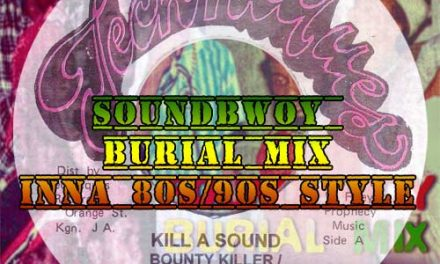 Soundbwoy Burial Mix Inna 80s/90s Style