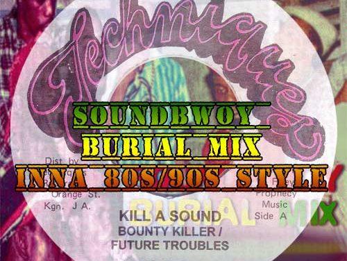 Soundbwoy Burial Mix Inna 80s/90s Style