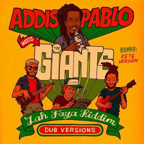 Addis Pablo meets The Giants - Jah Faya Riddim