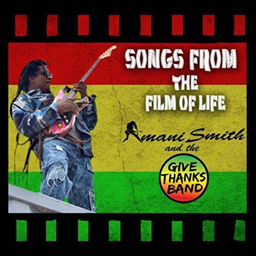 Amani Smith & The Give Thanks Band - Songs From The Film Of Life