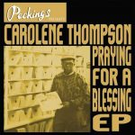 NEW DR: Carolene Thompson – Praying For A Blessing EP
