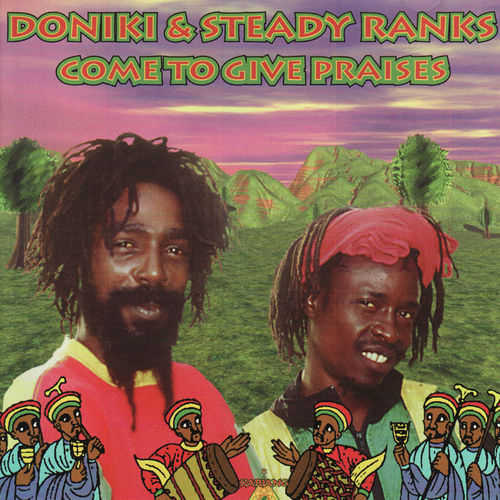 Doniki & Steady Ranks - Come To Give Praises