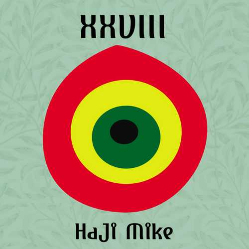 Haji Mike - XXVIII