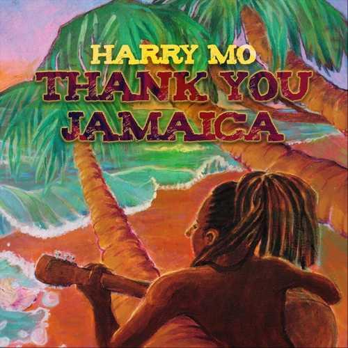 Harry Mo – Thank You Jamaica