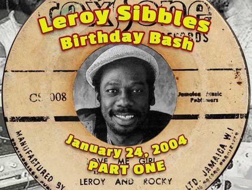 Leroy Sibbles Birthday Bash 2004 – Part One