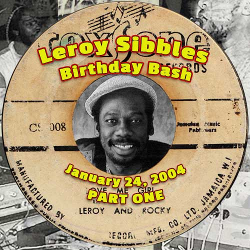 Leroy Sibbles Birthday Bash 2004 - Part One