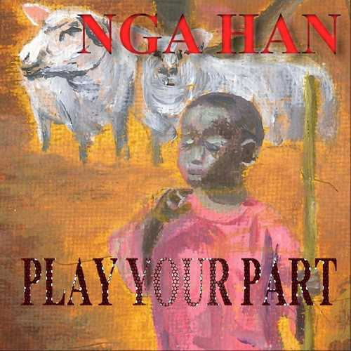 Nga Han – Play Your Part