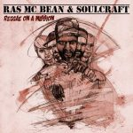 "Ras Mc Bean & Soulcraft new album ""Reggae On A Mission"""