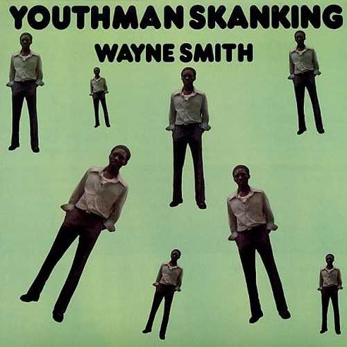Wayne Smith - Youthman Skanking
