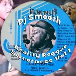DJ Smooth – Reality Reggae Sweetness Vol. 1